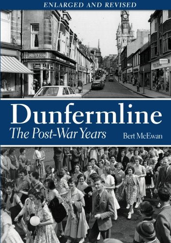 Dunfermline. The Post-War Years
