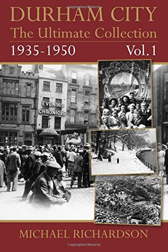 Durham City: The Ultimate Collection Vol1: 1935-1950