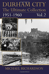 Durham City: The Ultimate Collection Vol2: 1951-1960