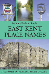East Kent Place Names - The Homes of Men and Maids of Kent