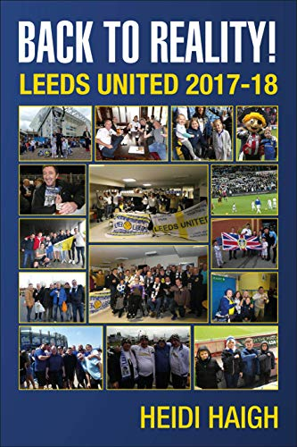 Follow Me and Leeds United: Back to Reality - Leeds United 2017-18