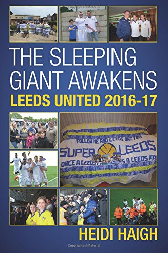 Follow Me and Leeds United: The Sleeping Giant Awakens - Leeds United 2016-17