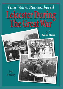 Four Years Remembered – Leicester in the Great War