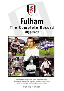 Fulham FC: The Complete Record 1879-2007