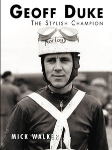 Geoff Duke - The Stylish Champion