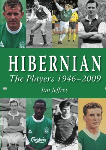 Hibernian - The Players and Managers 1949 – 2009