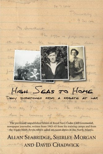 High Seas to Home: Daily Dispatches from a Frigate at War