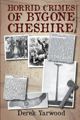 Horrid Crimes Of Bygone Cheshire