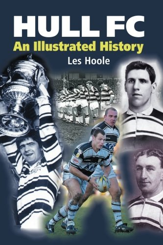 Hull FC: An Illustrated History