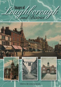 Images of Loughborough and District