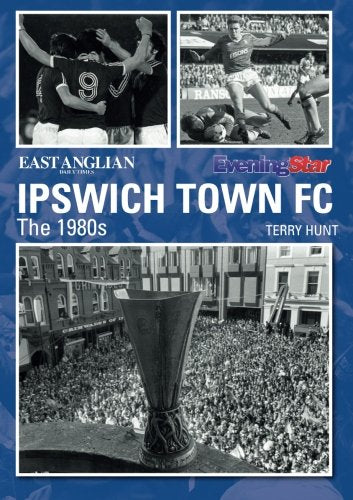 Ipswich Town Football Club: The 1980s