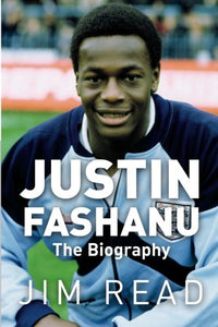 Justin Fashanu. The Biography