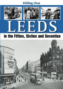 Leeds in the Fifties, Sixties and Seventies