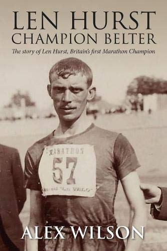 Len Hurst - The First Great Marathon Runner