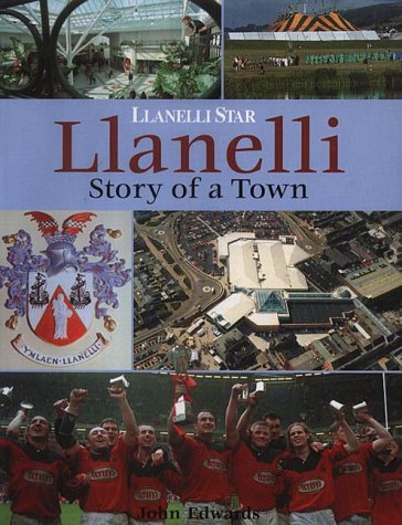 Llanelli: The Story of a Town