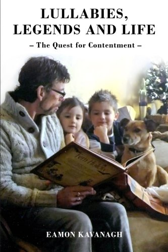 Lullabies, Legends and Life - The Quest for Contentment