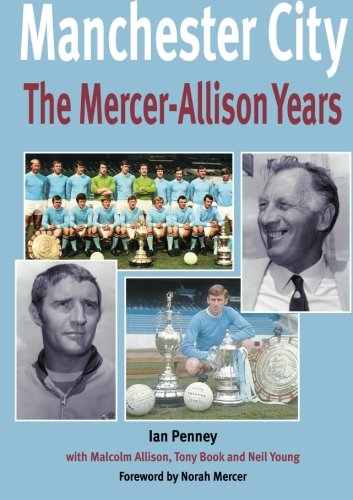 Manchester City: The Mercer-Allison Years