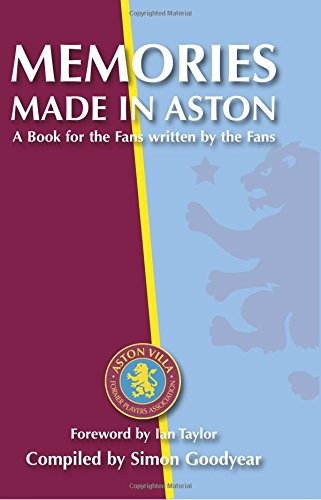 Memories Made in Aston: A Book for the Fans written by the Fans