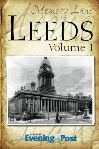 Memory Lane Leeds: Volume 1