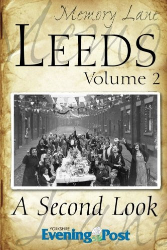 Memory Lane Leeds: Volume 2. A Second Look