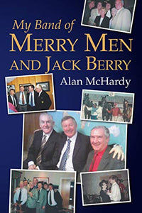 My Band of Merry Men and Jack Berry