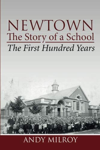 Newtown, the Story of a School - The First Hundred Years