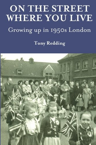 On the Street Where You Live. Growing up in 1950s London
