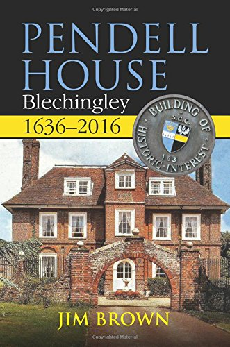 Pendell House, Blechingley, 1636-2016