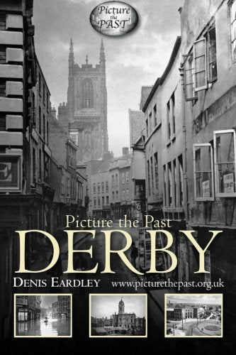 Picture the Past:  Derby