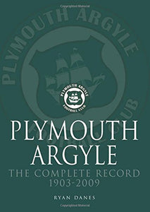 Plymouth Argyle: The Complete Record 1903-2009