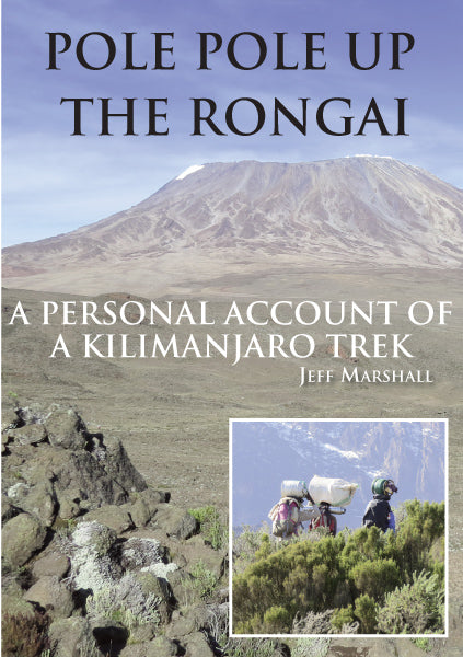 Pole Pole Up The Rongai – A Personal Account of a Kilimanjaro Trek