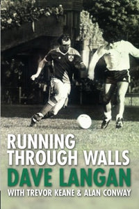 Dave Langan : Running Through Walls