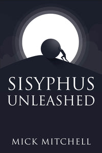 Sisyphus Unleashed