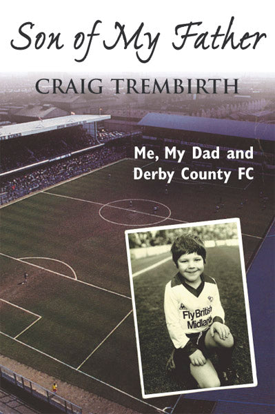 Son of My Father: Me, My Dad and Derby County