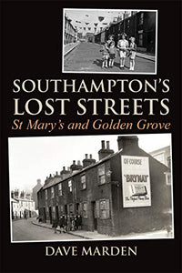 Southampton's Lost Streets - St Mary's and Golden Grove