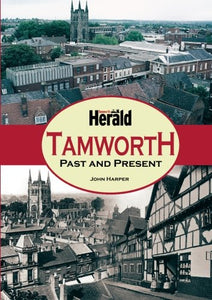 Tamworth Past & Present