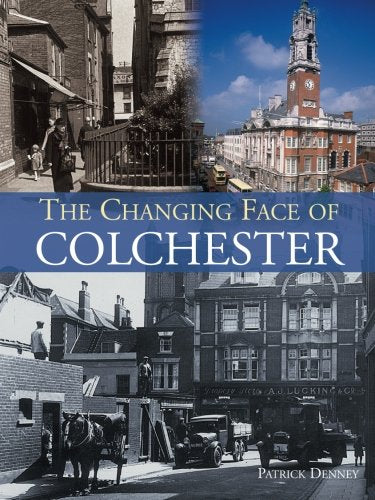 The Changing Face of Colchester
