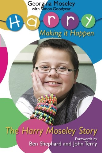 "The Harry Moseley Story – ""Making It Happen."""