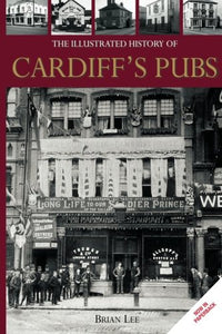 The Illustrated History of Cardiff Pubs