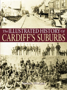 The Illustrated History of Cardiff Suburbs