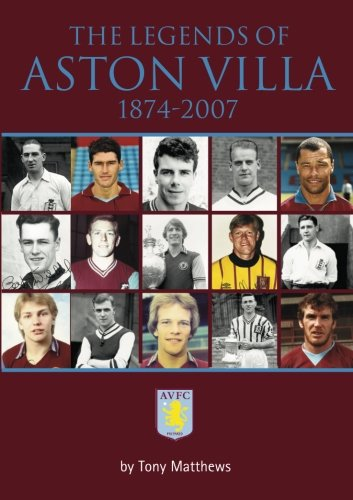 The Legends of Aston Villa 1874-2007