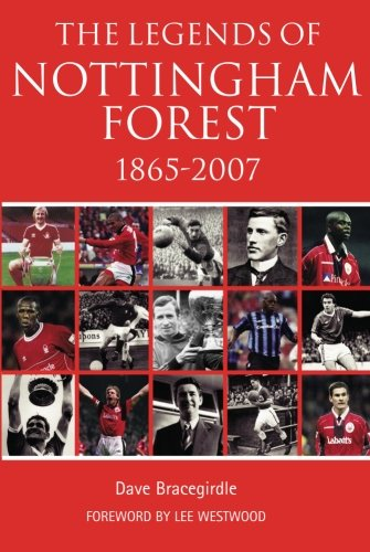 The Legends of Nottingham Forest 1865-2007