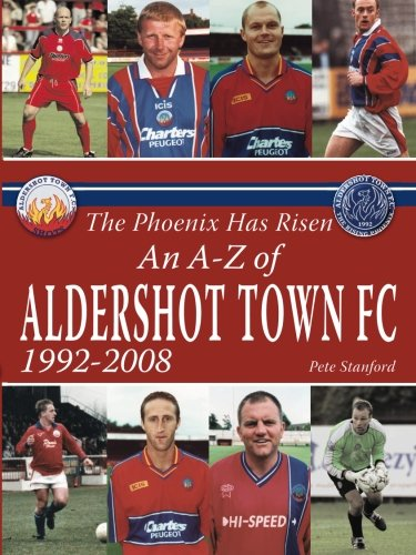 The Phoenix Has Risen: An A-Z of Aldershot Town FC