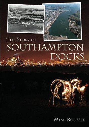 The Story of Southampton Docks
