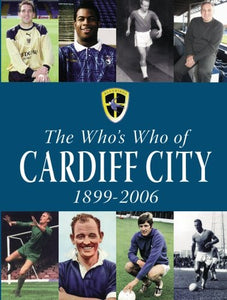 The Who's Who of Cardiff City 1899-2006