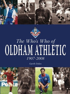 The Who's Who of Oldham Athletic 1907-2008