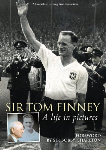 Tom Finney - A Life in Pictures