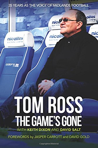 The Game's Gone - The Autobiography of Tom Ross