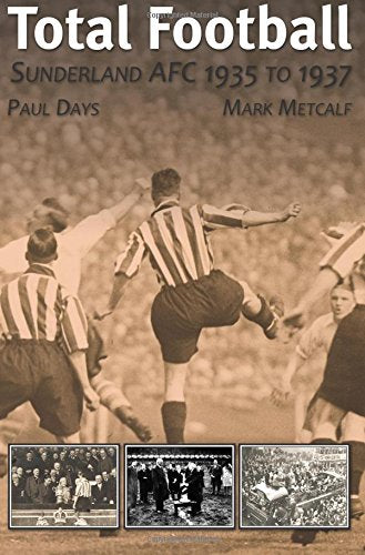 Total Football: Sunderland AFC 1935–37