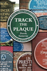 Track the Plaque: 32 Walks Around London's Commemorative Plaques